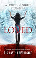 Loved (House of Night Otherworld)