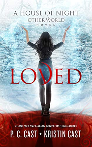 Loved (House of Night Otherworld, Band 1)