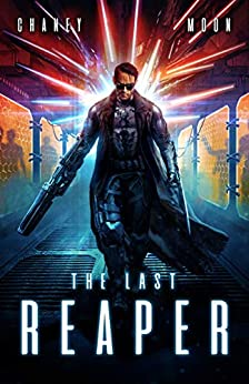The Last Reaper: A Military Scifi Epic by [J.N. Chaney, Scott Moon]