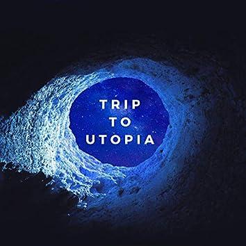 Trip to Utopia