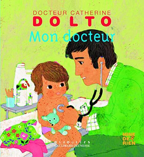 Mon docteur - Docteur Catherine Dolto - de 2 à 7 ans