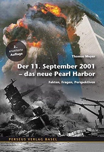 Der 11. September 2001 – das neue Pearl Harbor. Fakten, Fragen, Perspektiven