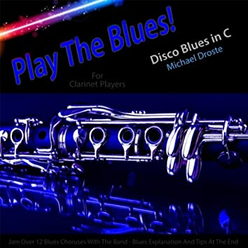 Play the Blues! Disco Blues in C (For Clarinet Players)