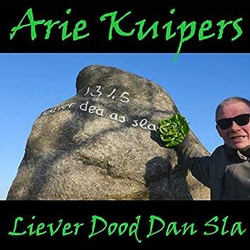 Liever Dood Dan Sla