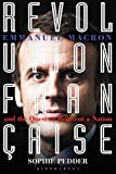 Image of Revolution Française: Emmanuel Macron and the quest to reinvent a nation