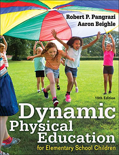 Compare Textbook Prices for Dynamic Physical Education for Elementary School Children Nineteenth Edition ISBN 9781492590262 by Pangrazi, Robert P.,Beighle, Aaron