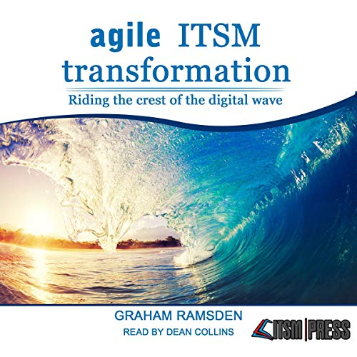 Agile ITSM Transformation                   By:                                                                                                                                 Graham Ramsden                               Narrated by:                                                                                                                                 Dean Collins                      Length: 4 hrs and 55 mins     Not rated yet     Overall 0.0