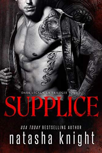 Supplice (Dark Legacy, la trilogie t. 3)