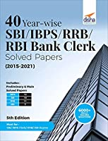40 Year-wise SBI/ IBPS/ RRB/ RBI Bank Clerk Solved Papers (2015-21) 5th Edition