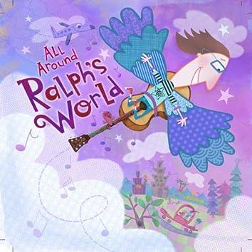 All Around Ralph's World