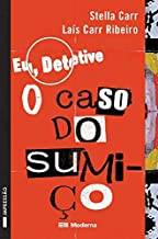 Eu, Detetive. O Caso do Sumiço - Volume 1