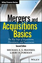 Mergers and Acquisitions Basics: The Key Steps of Acquisitions, Divestitures, and Investments (Wiley Finance)