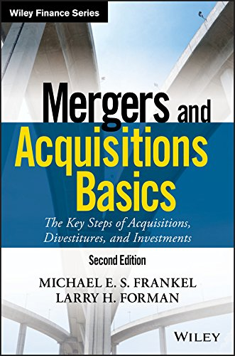 Mergers and Acquisitions Basics: The Key Steps of Acquisitions, Divestitures, and Investments (Wiley Finance Editions)