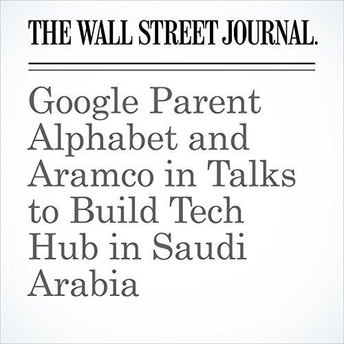 Google Parent Alphabet and Aramco in Talks to Build Tech Hub in Saudi Arabia copertina