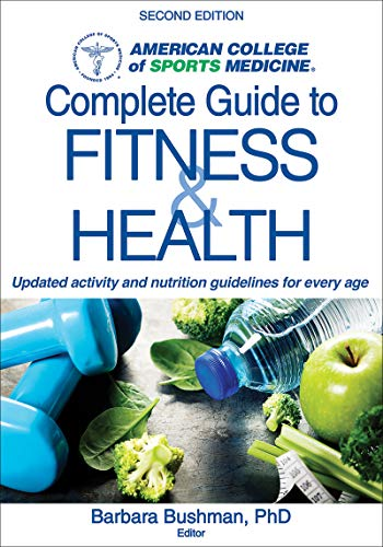 Compare Textbook Prices for ACSM's Complete Guide to Fitness & Health Second Edition ISBN 9781492533672 by Bushman, Barbara A.,American College of Sports Medicine