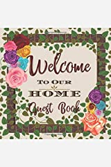 Welcome to Our Home Guest Book: Novelty for House Living Room or Vacation Rental and Air B & B Bed & Breakfast, Vines and Roses Frame Paperback