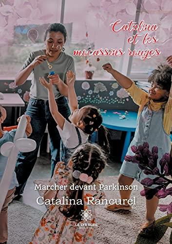Catalina et les mocassins rouges: Marcher devant Parkinson