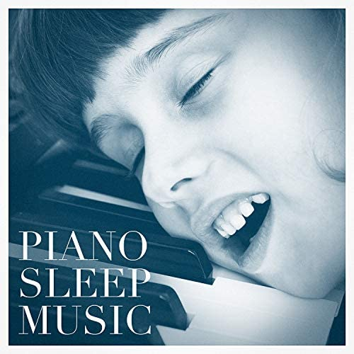 Relaxed Piano Music, Baby Sleep Through the Night & PianoDreams