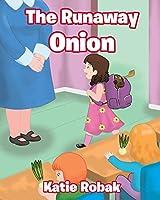 The Runaway Onion