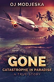 Gone: Catastrophe in Paradise by [OJ Modjeska]