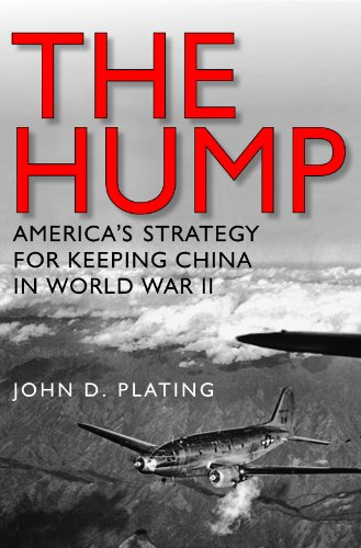 The Hump: America's Strategy for Keeping China in World War II (Williams-Ford Texas A&M University Military History Series Book 134) (English Edition)
