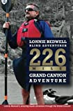 226: How I Became the First Blind Person to Kayak the Grand Canyon by Lonnie Bedwell (2015-07-13) -  Pro Player Press