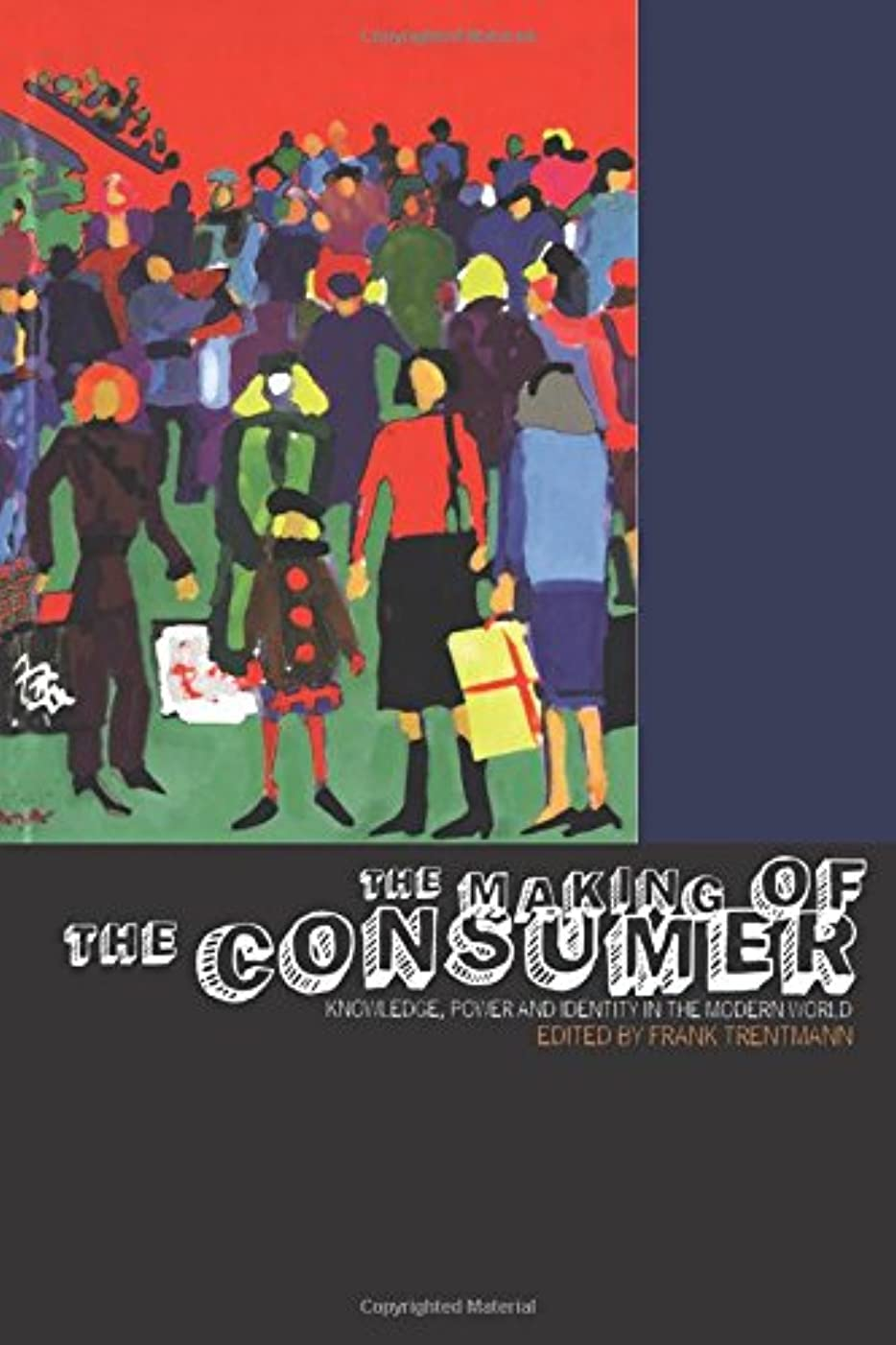 ラダパラメータ医薬The Making of the Consumer: Knowledge, Power And Identity in the Modern World (Cultures of Consumption)