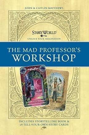 Mad Professor's Workshop (Storyworld) by John Matthews (2010-05-01)