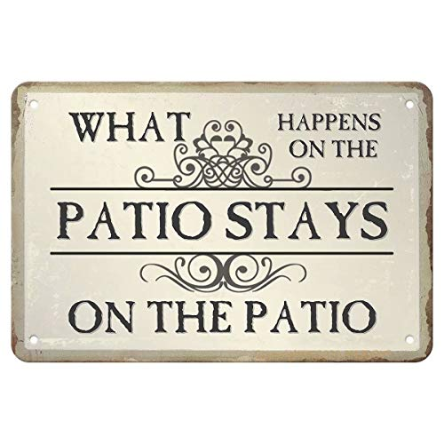 ANJOOY Tin Signs Vintage - What Happens on The Patio Stays on The Patio - Metal Sign for Bedroom Cafe Home Bar Pub Coffee Beer Kitchen Bathroom Door Garden Funny Wall Decor Art 8'x12'