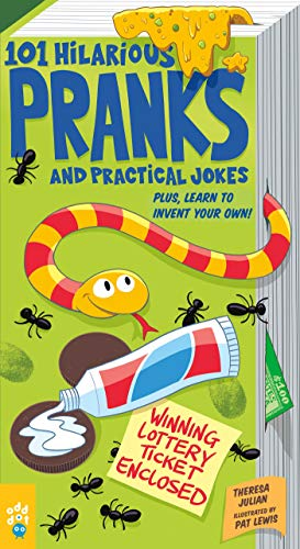 101 Hilarious Pranks and Practical Jokes: Plus, Learn to Invent Your Own!