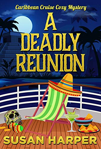 A Deadly Reunion (Caribbean Cruise Cozy Mystery Book 11) by [Susan Harper]