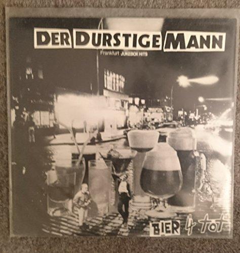 Der Durstige Mann – Bier 4 Tot (Frankfurt Jukebox Hits), Vinyl Lp, Rock o rama, RRR50