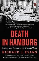 Death in Hamburg: Society and Politics in the Cholera Years