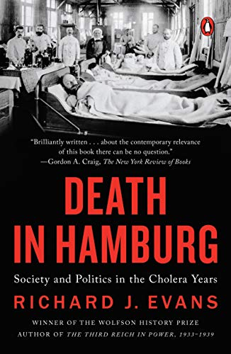 Death in Hamburg: Society and Politics in the Cholera Years