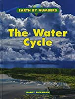 The Water Cycle (Earth by Numbers)