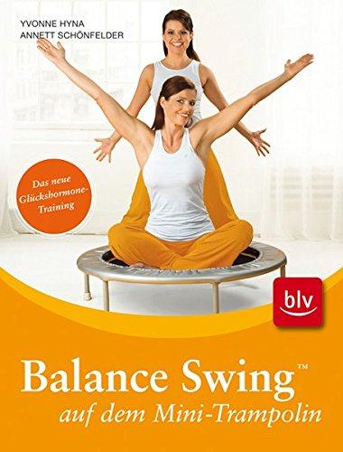 Balance Swing ™ auf dem Mini-Trampolin: Stopper: Das neue Glückshormone-Training