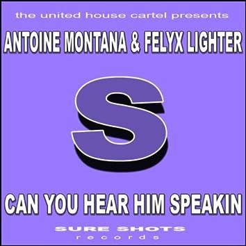 Can You Hear Him Speakin