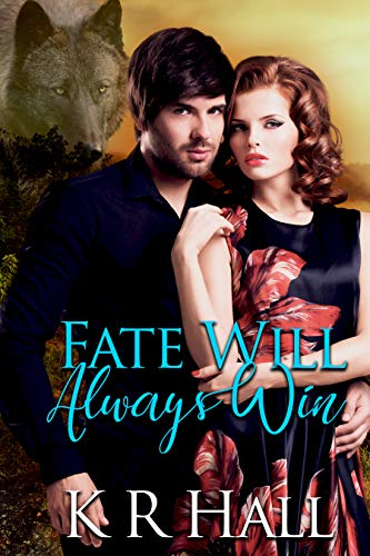 Fate Will Always Win by [K R Hall, Glowing Moon Cover Design Lia Davis]