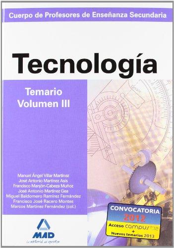 Cuerpo de profesores de enseñanza secundaria. Tecnología. Temario. Volumen iii (Profesores Eso - Fp 2012) - 9788466583268