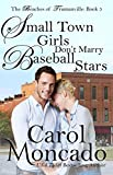 Small Town Girls Don't Marry Baseball Stars: Contemporary Christian Romance (Beaches of Trumanville Book 5)