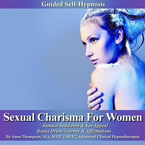 Sexual Charisma for Women Guided Self Hypnosis cover art