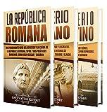 Historia de Roma: Una Guía Fascinante sobre la Antigua Roma, que incluye la República romana, el Imperio romano y el Imperio bizantino