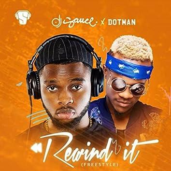 Rewind It (Freestyle) [feat. Dotman]