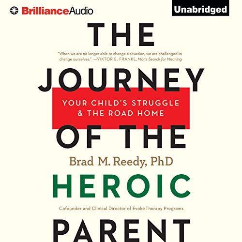 The Journey of the Heroic Parent Audiobook By Brad M. Reedy cover art