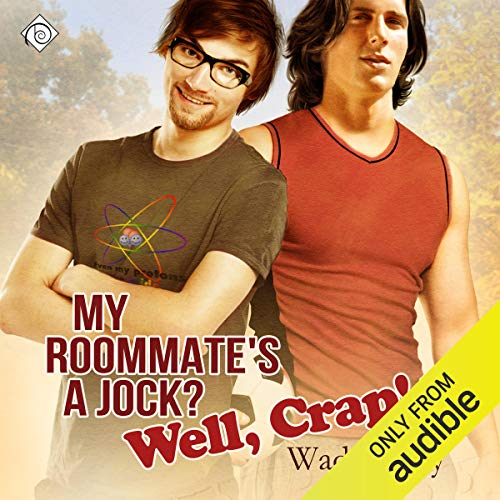 My Roommate's a Jock? Well, Crap! cover art