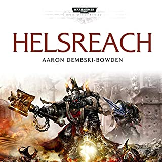 Helsreach: Warhammer 40,000     Space Marine Battles, Book 2              Written by:                                                                                                                                 Aaron Dembski-Bowden                               Narrated by:                                                                                                                                 Jonathan Keeble                      Length: 12 hrs and 14 mins     54 ratings     Overall 4.8