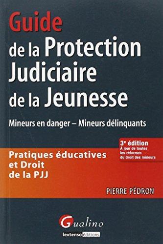 Guide de la protection judiciaire de la jeunesse - Pratiques éducatives et Droit de la PJJ