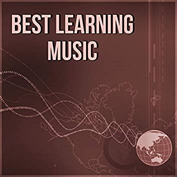 Best Learning Music – Brilliant Sounds Compilation for Study, Increase Mind Possibility, Concentration, Focus on Task, Music to Calm Down Emotions, Resting While Reading