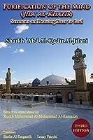Purification of the Mind (Jila' Al-Khatir) - Third Edition: Sermons on Drawing Near to God