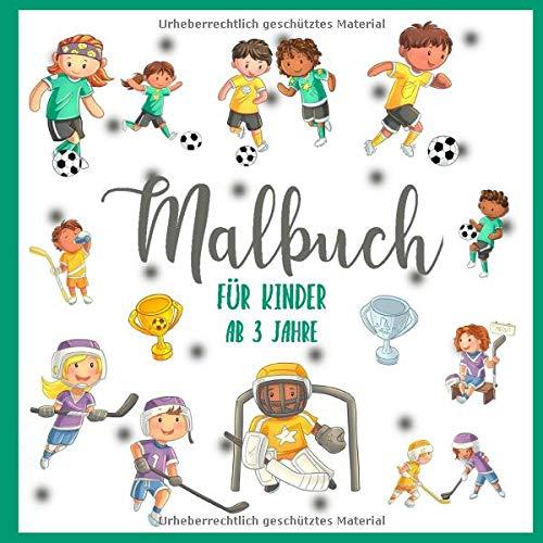 Malbuch für Kinder - ab 3 Jahre: Sportarten Ausmalbuch für Jungen und Mädchen • Fußball- und Eishockey-Motive zum Ausmalen mit Buntstiften oder Filzstiften